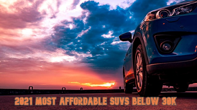 2021 Most Affordable SUVs Below 30K